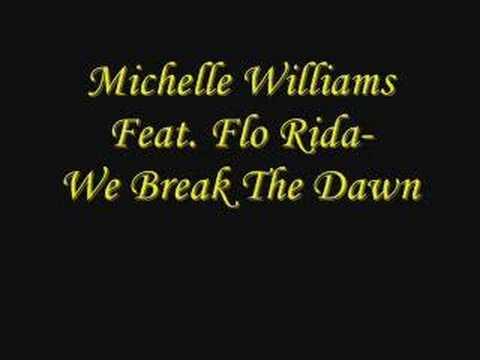 Michelle Williams Feat. Flo Rida- We Break The Dawn