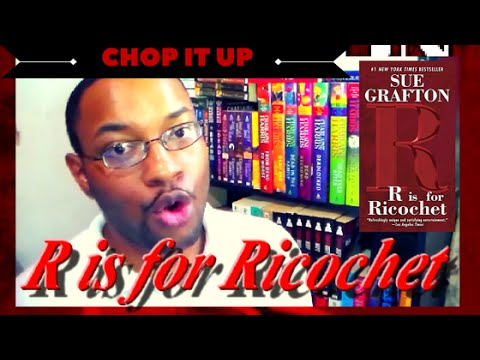 chop-it-up-|-r-is-for-ricochet-by-sue-grafton