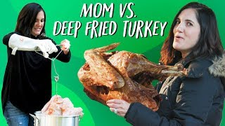 Mom Takes on Thanksgiving Fried Turkey - To Inject or Not to Inject? | Mom Vs. | Well Done