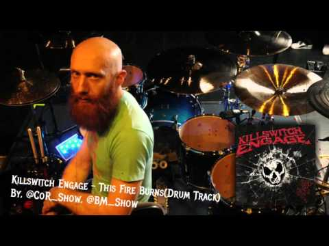 Justin Foley  This Fire Burns  Killswitch Engage Drum TrackHQ