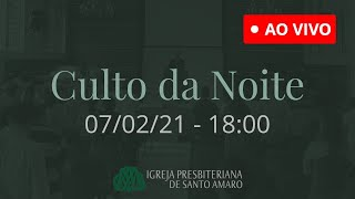 07/02 18h - Culto da Noite (Ao Vivo)