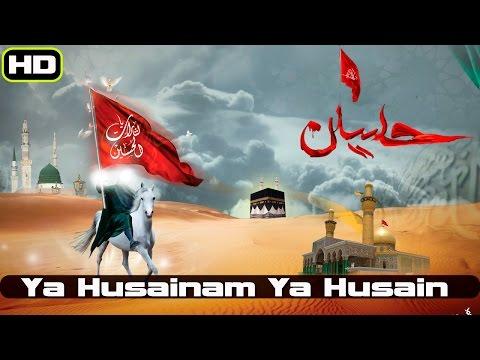 Ya Husainam Ya Husain   Fatima Ke Dil Ka Chain   Ya Husainam Ya Husain   Full HD Video