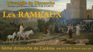 Maria Valtorta : Evangile du 6eme dimanche de Careme : Les RAMEAUX !