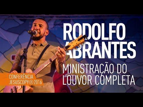 RODOLFO ABRANTES - Louvor Completo (Conferência JesusCopy 2016)