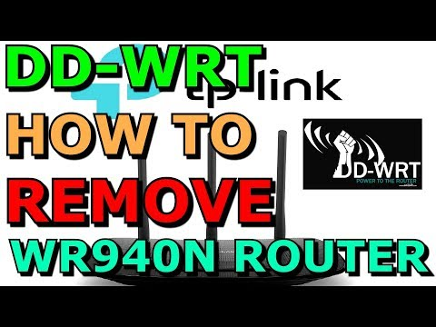 How To Remove DD WRT Firmware On A TP Link WIFI Router WR940N And Restoring To The Stock Firmware