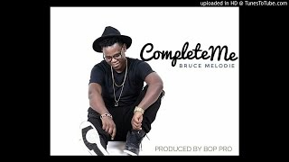 Complete me by Bruce Melody (Official Audio 2016)