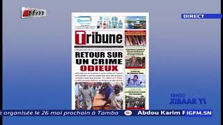 REPLAY - Revue de Presse - Pr : MAMADOU MOUHAMED NDIAYE - 22 Mai 2019