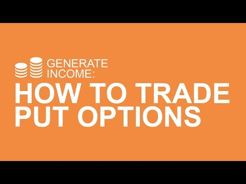 How To Trade Put Options To Generate Income