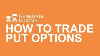 Webinar: How to Generate Income or Buy Stock With Put Options