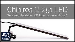 CHIHIROS C-SERIES C251 LED BELEUCHTUNG | Starklicht für dein Nano Becken | AquaOwner