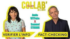 Vérifier l'info : le fact-checking - Samuel Etienne / Aude WTFake - La Collab' de l'info