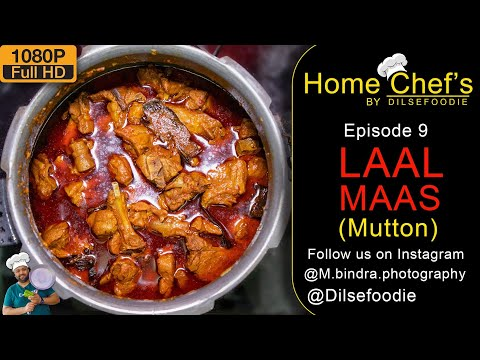 Laal Maas | Recipe | Home Chef's By Dilsefoodie | Episode 9