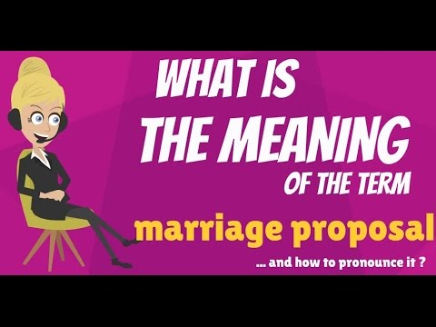 What Is Marriage Proposal What Does Marriage Proposal Mean