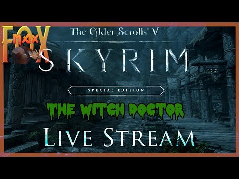 Skyrim SE Livestream! Episode 1 Modded (The Witch Doctor!)