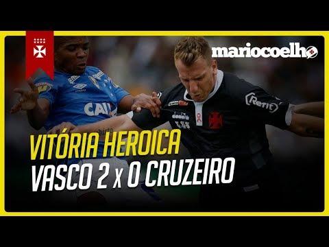 VITÓRIA HERÓICA VASCO 2 X 0 CRUZEIRO | Notícias Do Vasco Da Gama