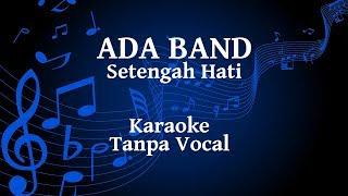 Ada Band - Setengah Hati Karaoke