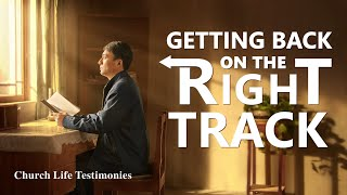"2020 Christian Testimony Video | ""Getting Back on the Right Track"" Based on a True Story"