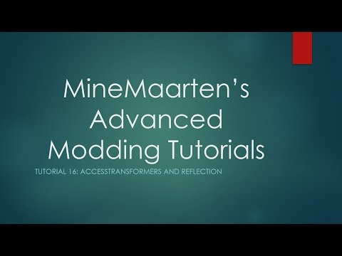 Advanced Modding Tutorials: Part 16, AccessTransformers and Reflection