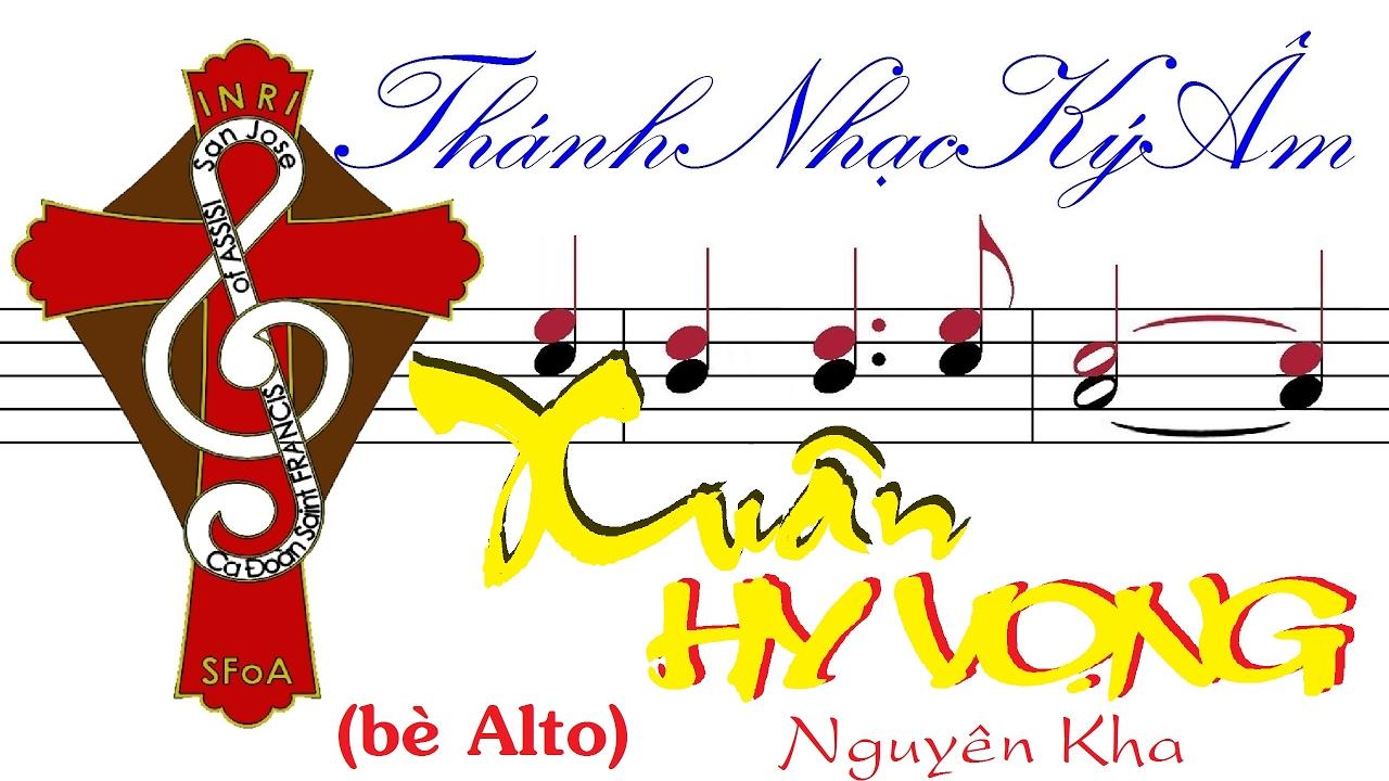 XUÂN HY VỌNG Nguyên Kha (bè Alto) Thánh Nhạc Ký Âm TnkaXHVnkA #1