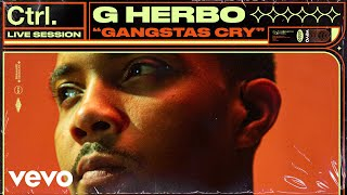 G Herbo - Gangstas Cry (Live Session) | Vevo Ctrl