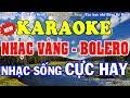 [KARAOKE] Liên Khúc Nhạc Vàng - Bolero - Sến Karaoke Hay Nhất - Nhạc Sống Karaoke