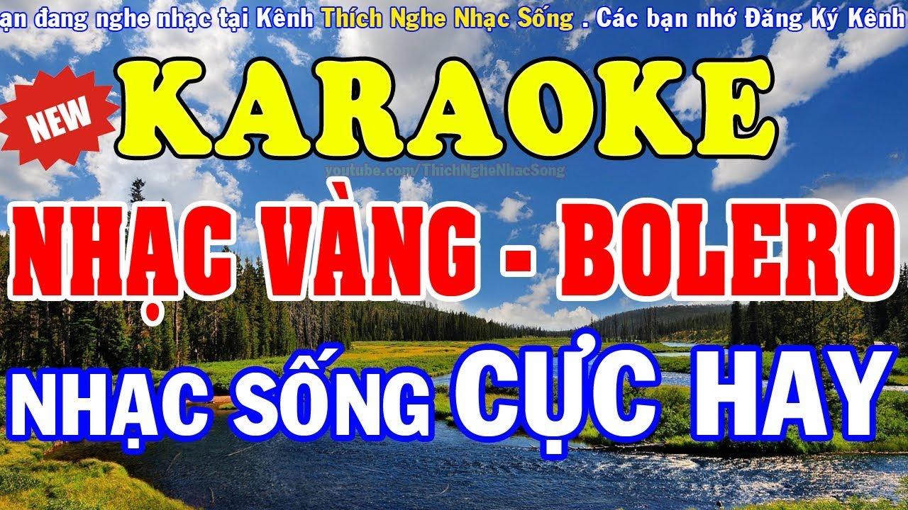 [KARAOKE] Liên Khúc Nhạc Vàng – Bolero – Sến Karaoke Hay Nhất – Nhạc Sống Karaoke