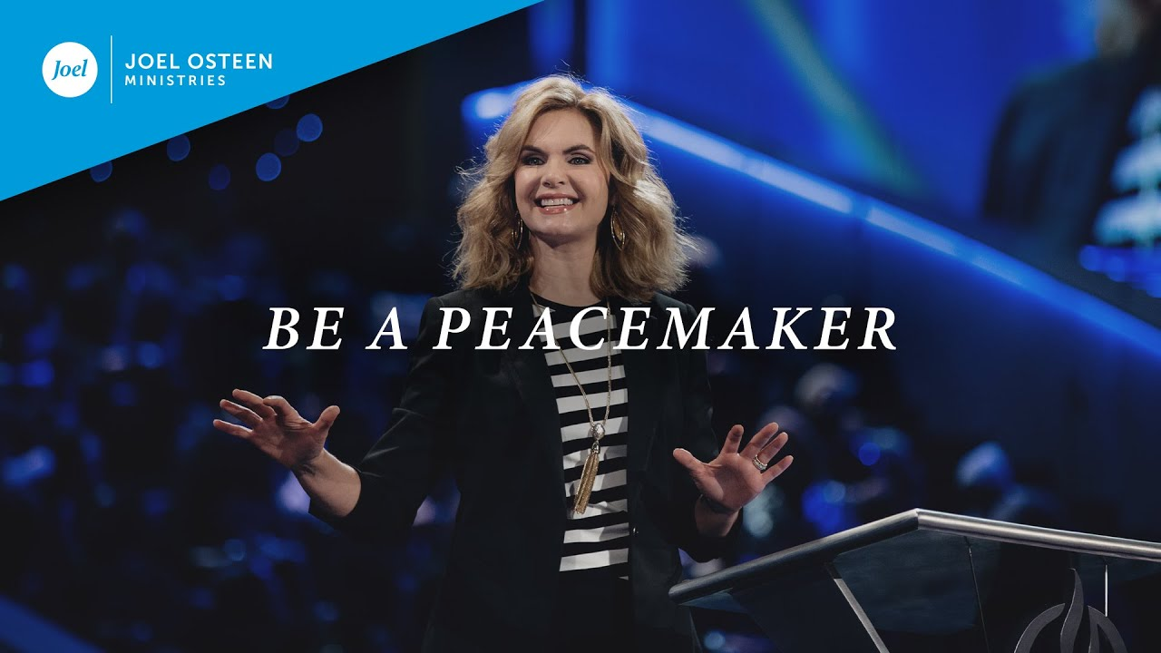 Be a Peacemaker | Victoria Osteen