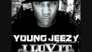 i Luv It. [Young Jeezy Ft. Lil Wayne]