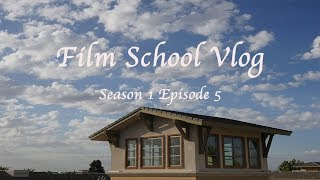 Film School VLOG Season 1 Episode 5