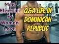 Life in Dominican Republic: Q&A, manly men, togetherness, and more