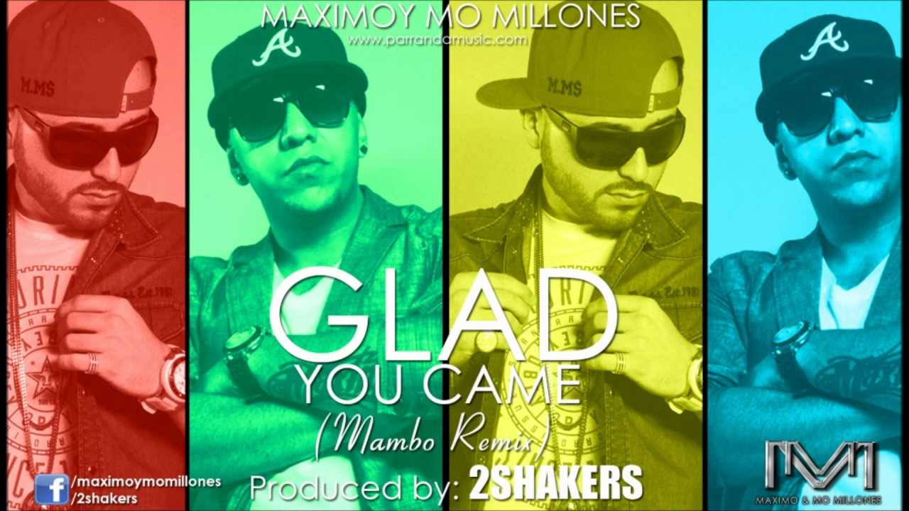 glad you came mambo remix by maximo y mo millones