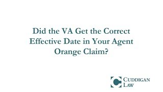 Did the VA Get the Correct Effective Date in Your Agent Orange Claim?
