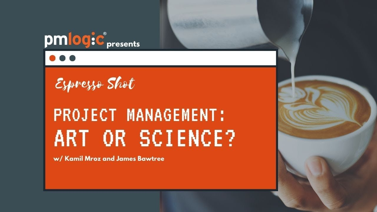 Project Management: Art or Science? w/ Kamil Mroz