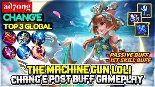 THE MACHINE GUN LOLI, Post Buff Chang'e Gameplay [ Top 3 Global Chang'e ] ad70ng - Mobile Legends