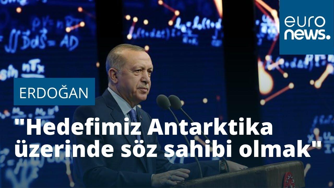 Cumhurbaşkanı Erdoğan: Hedefimiz Antarktika üzerinde söz sahibi olmak