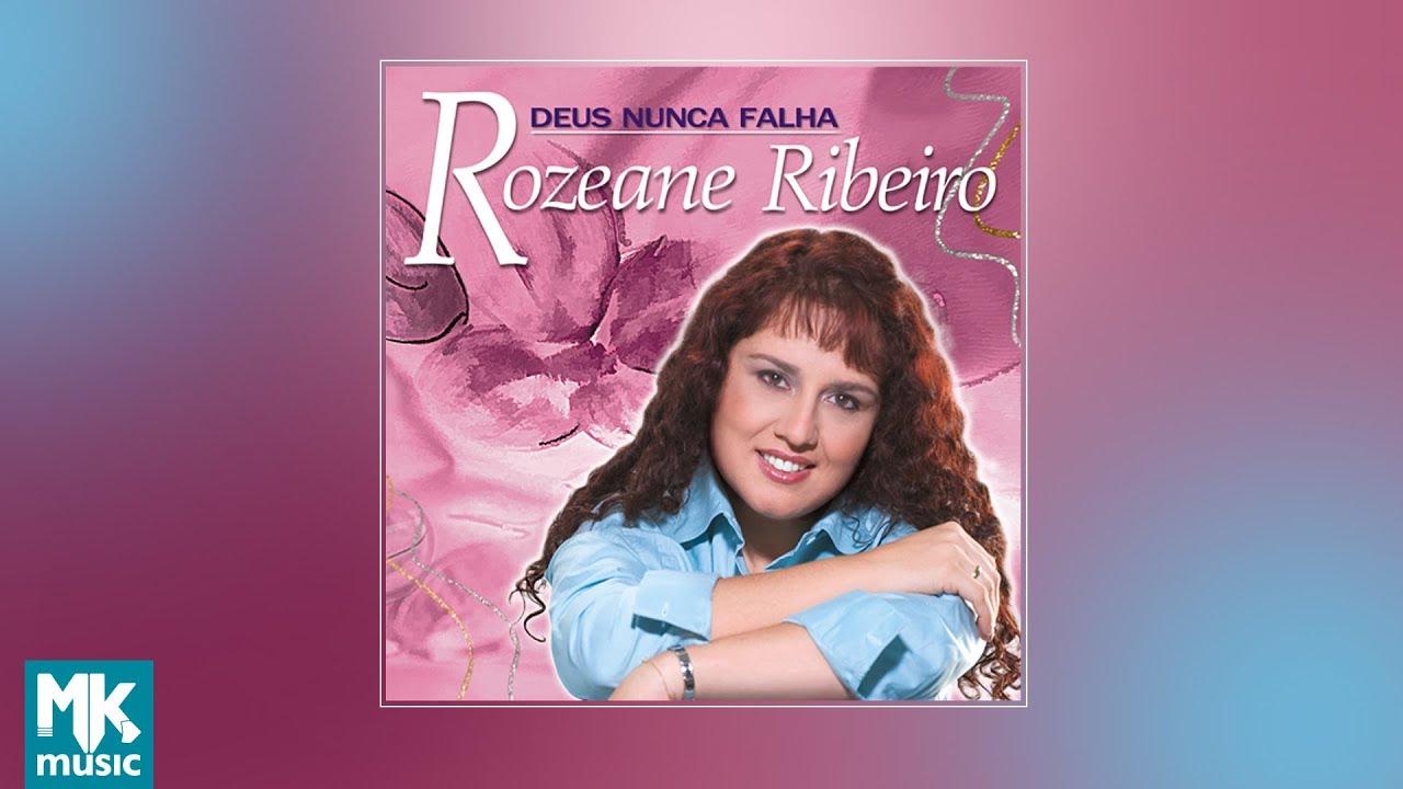 ???? Rozeane Ribeiro - Deus Nunca Falha (CD COMPLETO)