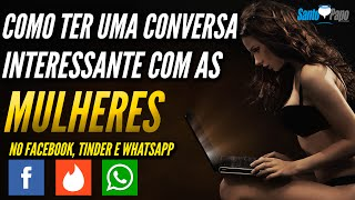 Como ter uma conversa interessante com as mulheres no Facebook, Tinder e WhatsApp thumbnail