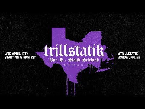 TRILLSTATIK (the Live Making Of Bub B & Statik Selektah Album)