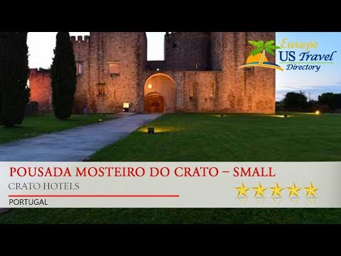 Pousada Mosteiro do Crato – Small Luxury Hotels of the World - Crato Hotels, Portugal
