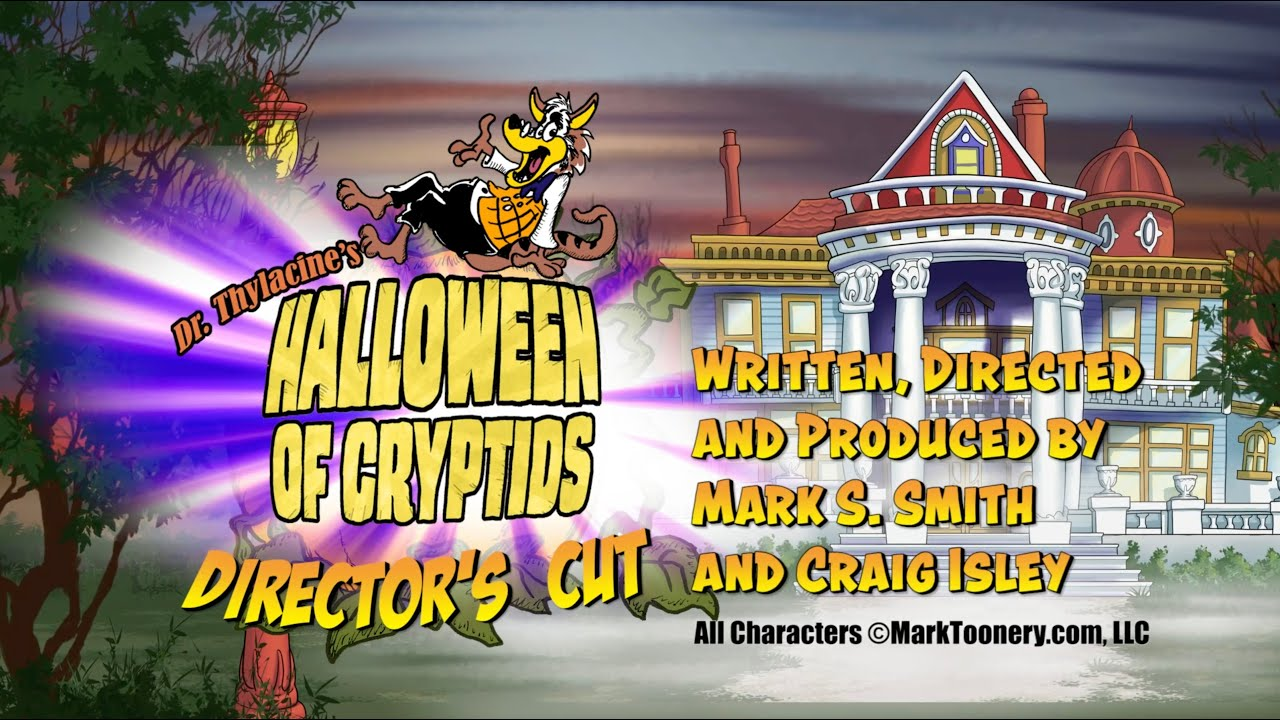 Dr. Thylacine's Halloween of Cryptids - Director's Cut