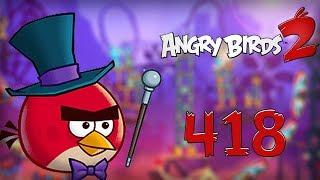 Angry Birds 2 - Rovio PIG CITY HAM FRANCISCO 418 LEVEL Walkthrough