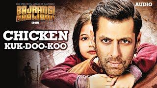 Gambar cover 'Chicken KUK-DOO-KOO' Full AUDIO - Mohit Chauhan Palak Muchhal | Salman Khan | Bajrangi Bhaijaan