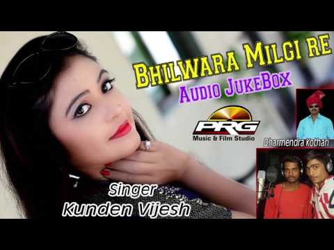 Bhilwara Milgi Re    Vijesh,Kunden,Dharmendra Kothari    Rajasthani Song   FULL Audio   PRG Music