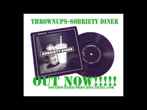THROWNUPS - SOBRIETY DINER
