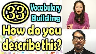 How do you describe this(33) (Vocabulary Building) [ ForB English Lesson ]