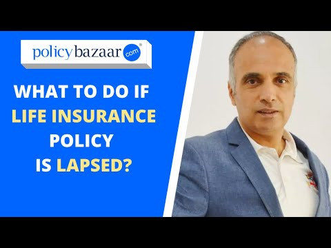 What should you do if your life insurance policy is lapsed?