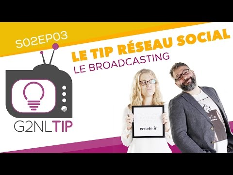 Le Broadcasting #G2NLTip S02EP03