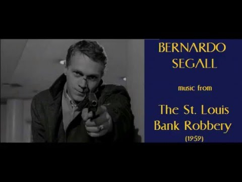 Bernardo Segall: music from The St. Louis Bank Robbery (1959)