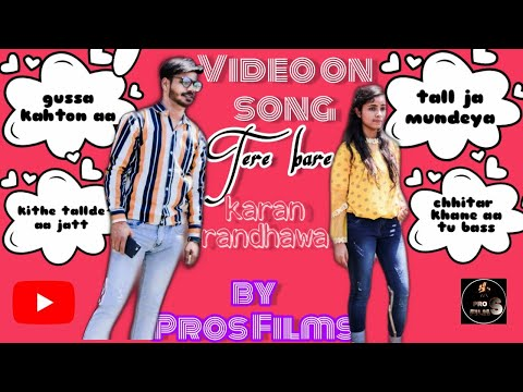 ||tere-bare||-video-song-||karan-randhawa||-||pros-films||