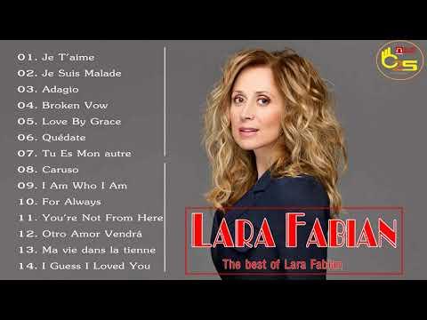 Lara Fabian Best Of Full Album 2018 – Les Meilleurs Chansons de Lara Fabian |  Mp3 Download